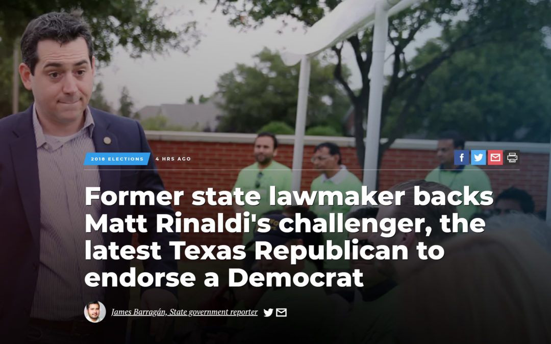 Dallas Morning News: Former state lawmaker backs Matt Rinaldi's challenger, the latest Texas Republican to endorse a Democrat